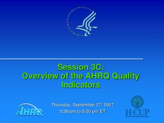 Session 3C: Overview of the AHRQ Quality Indicators