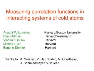 Measuring correlation functions in interacting systems of cold atoms