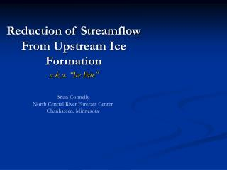Reduction of Streamflow From Upstream Ice Formation