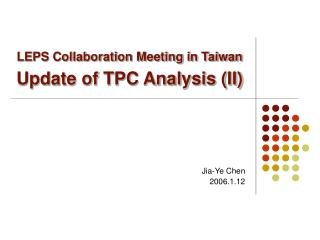 LEPS Collaboration Meeting in Taiwan Update of TPC Analysis (II)