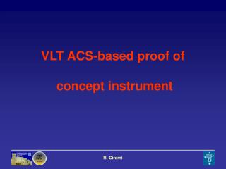 VLT ACS-based proof of  concept instrument