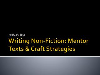Writing Non-Fiction:  Mentor  Texts & Craft Strategies