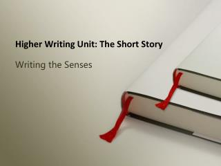 Higher Writing Unit: The Short Story