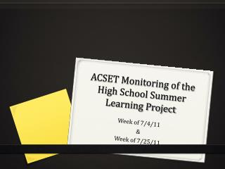 ACSET Monitoring of the High School Summer Learning Project