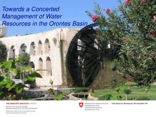 Towards a Concerted Management of Water Resources in the Orontes Basin