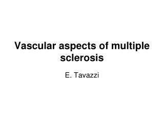 Vascular aspects of multiple sclerosis