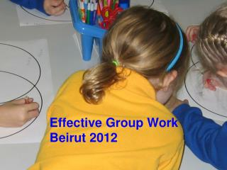 Effective Group Work Beirut 2012