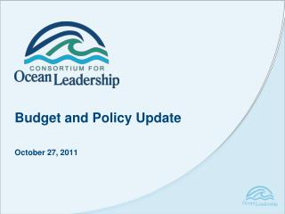 Budget and Policy Update October 27, 2011