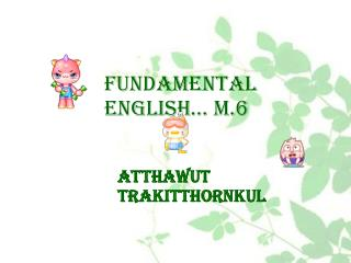 Fundamental English… M.6