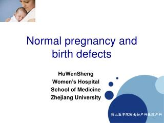 Normal pregnancy and birth defects