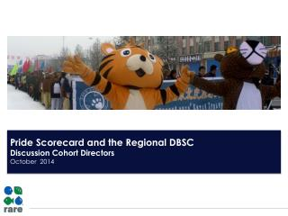 Pride Scorecard and the Regional DBSC Discussion Cohort Directors October  2014