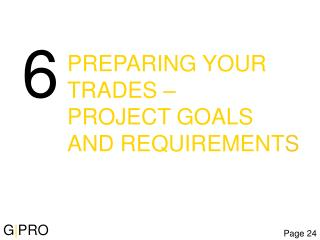 PREPARING YOUR  TRADES – PROJECT GOALS  AND REQUIREMENT S