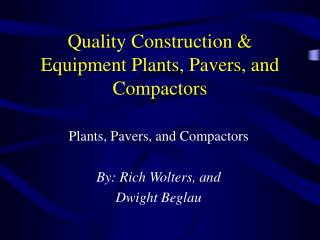 Quality Construction & Equipment Plants, Pavers, and Compactors