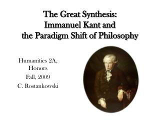 The Great Synthesis:   Immanuel Kant and  the Paradigm Shift of Philosophy