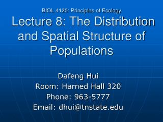 Dafeng Hui Room:  Harned Hall 320 Phone: 963-5777 Email: dhui@tnstate