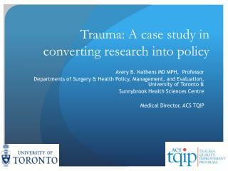 Trauma: A case study in converting research into policy