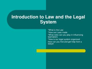 1 law and the legal system Law is defined as a rule of conduct or action prescribed or formally recognized as binding and enforced by a controlling authority opposite: lawless - not controlled by law unruly illegal jurisprudence - the formal science of positive law 2 legal systems a legal systems have always been an important part of every society.