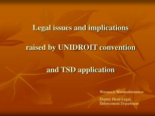 Legal issues and implications raised by UNIDROIT convention and TSD application