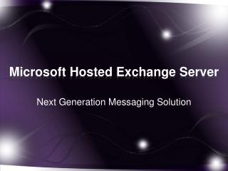Microsoft hosted exchange server - Next Generation Messaging