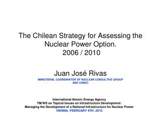 The Chilean Strategy for Assessing the Nuclear Power Option.   2006 / 2010