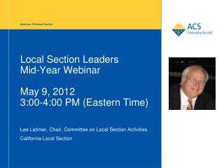 Local Section Leaders  Mid-Year Webinar May 9, 2012 3:00-4:00 PM (Eastern Time)