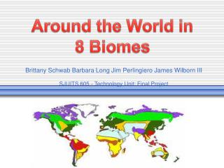 Around the World in 8 Biomes