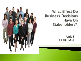 What Effect Do Business Decisions Have On Stakeholders?