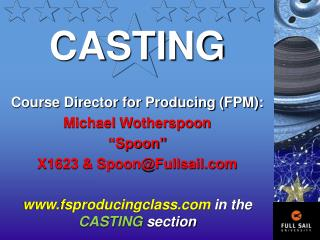 "CASTING Course Director for Producing (FPM): Michael Wotherspoon ""Spoon"""