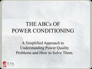 THE ABCs OF POWER CONDITIONING