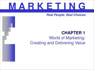 CHAPTER 1 World of Marketing:  Creating and Delivering Value