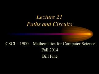 Lecture 21 Paths and Circuits