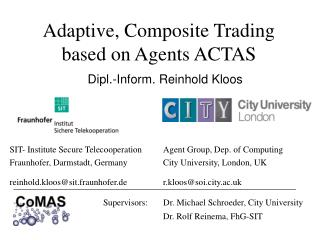 Adaptive, Composite Trading based on Agents ACTAS