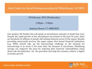 29 February , 2012 (Wednesday) 2.00pm – 3.30pm Seminar Room 3-7 MRB BIZ1
