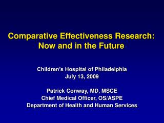 Comparative Effectiveness Research:  Now and in the Future