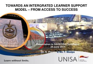 TOWARDS AN INTERGRATED LEARNER SUPPORT MODEL – FROM ACCESS TO SUCCESS