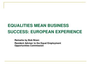 EQUALITIES MEAN BUSINESS SUCCESS: EUROPEAN EXPERIENCE