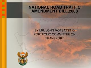 NATIONAL ROAD TRAFFIC AMENDMENT BILL ,2008