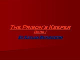 The Prison's Keeper