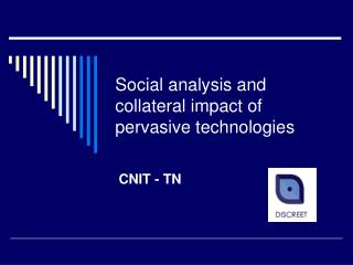 Social analysis and collateral impact of pervasive technologies