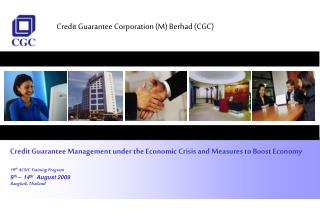 Credit Guarantee Corporation (M) Berhad (CGC)