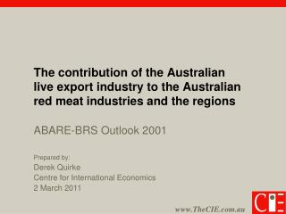 The contribution of the Australian live export industry to the Australian red meat industries and the regions