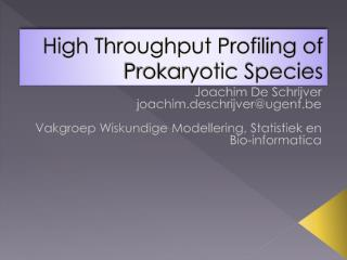 High Throughput Profiling of Prokaryotic Species