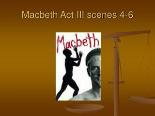 Macbeth Act III scenes 4-6