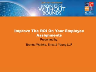 Improve The ROI On Your Employee Assignments