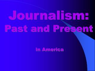 Journalism: Past and Present