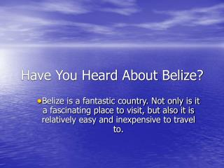 Have You Heard About Belize?