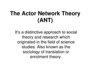 The Actor Network Theory (ANT)