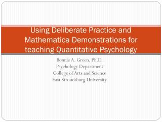 Using Deliberate Practice and  Mathematica  Demonstrations for teaching Quantitative Psychology