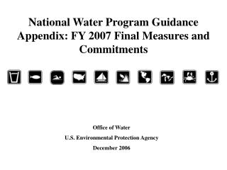 National Water Program Guidance  Appendix: FY 2007 Final Measures and Commitments