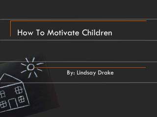 How To Motivate Children
